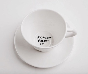 white, cup, and forget image