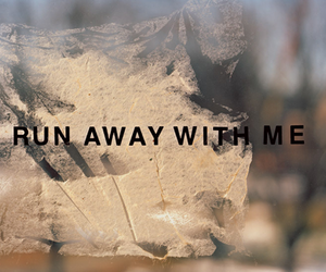 quotes, run, and away image