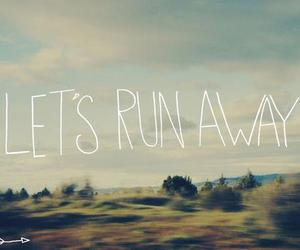 run, quotes, and away image