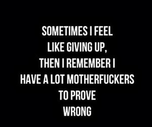 never give up and prove them wrong image