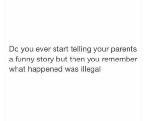 funny, illegal, and parents image