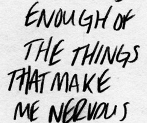 quote, nervous, and sad image