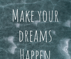 dreams, happen, and make image