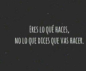 frase, eres, and eres lo que haces image