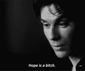hope, bitch, and ian somerhalder image