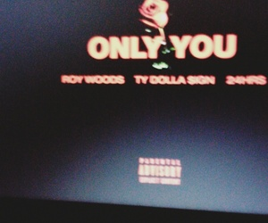 only you, roy woods, and 24hrs image