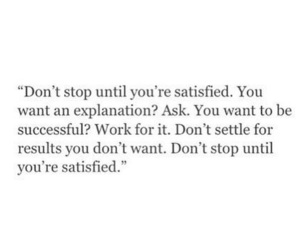 quotes, motivation, and satisfied image