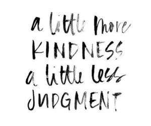 kindness, quotes, and judgement image