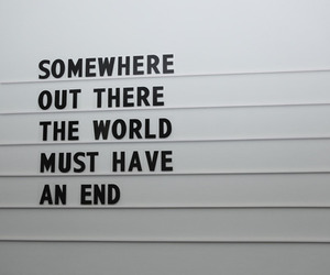 quotes, world, and end image