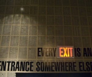exit, quotes, and entrance image