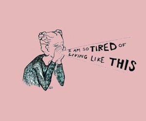 quotes, tired, and life image