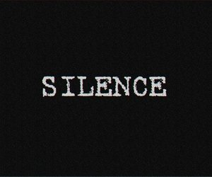 silence, text, and black and white image