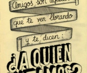 friends, amigos, and frases image