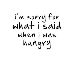 hungry, quotes, and sorry image