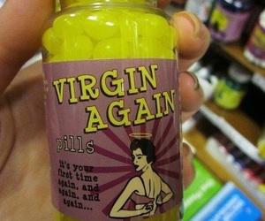 virgin, pills, and again image