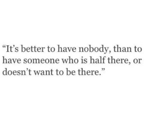 quotes, sad, and nobody image