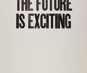 future, quotes, and exciting image