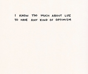 life, quotes, and optimism image