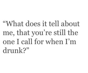 call, drunk, and quotes image