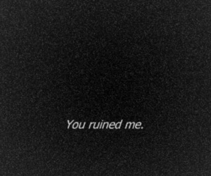 sad, quotes, and ruined image
