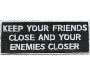 enemies, enemy, and keep your friends close image