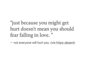 because, falling in love, and fear image