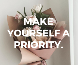 quote, quotes, and make yourself a priority image
