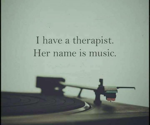 music, quotes, and therapy image