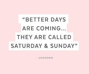 days, quote, and weekend image