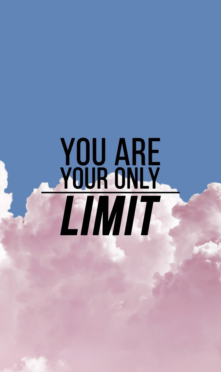 You Are Your Only Limit Whi At Theskyismessy
