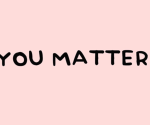 quotes, tumblr, and you matter image