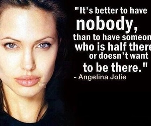 Angelina Jolie, quotes, and nobody image