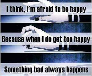 afraid, happy, and quotes image