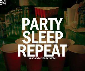 party, sleep, and repeat image