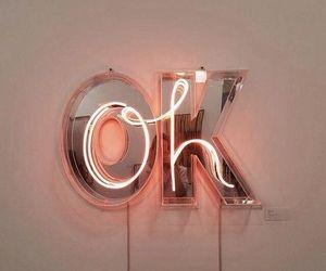 ok, light, and neon image