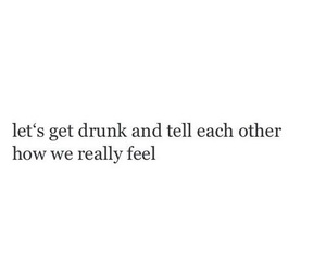 drunk, love, and quotes image