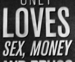 drugs, money, and sex image