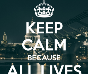 keep calm, words, and anti-racism image