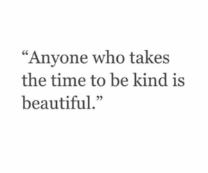 kindness, quote, and text image