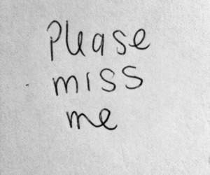 miss, quotes, and please image