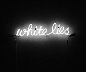 lies, white, and neon image