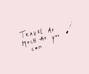 quotes, travel, and inspiration image