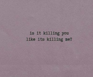 sad, quotes, and killing image