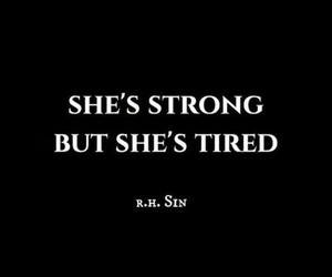 quotes, tired, and strong image