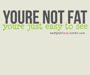 fat, quote, and funny image