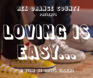 loving is easy and rex orange county image