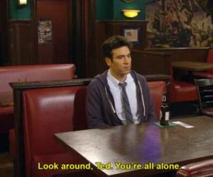 alone, how i met your mother, and ted mosby image