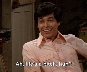 that 70s show, life, and quotes image