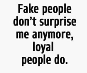 loyal, fake, and quotes image