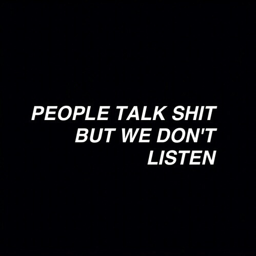 People talk shit shared by Syellen Laudo on We Heart It